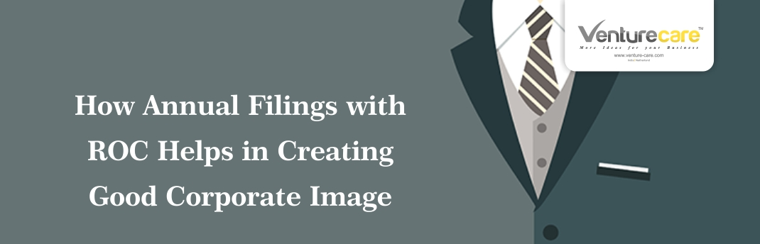 How Annual Filings with ROC Filing Procedure Helps in Creating Good Corporate Image