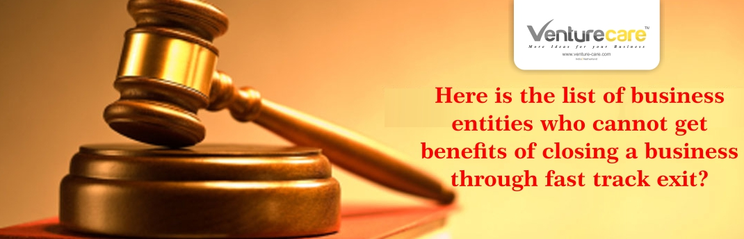 Who cannot get benefits of fast track exit? | proprietorship business in india