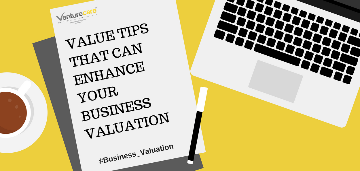 VALUE TIPS THAT CAN ENHANCE YOUR BUSINESS VALUATION